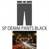 5P DENIM PANTS BLACK